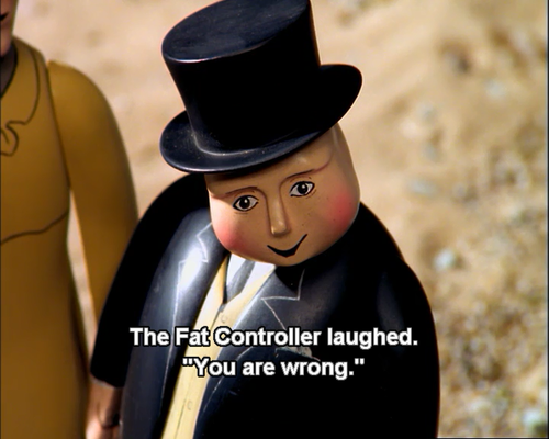 Fat Controller You Are Wrong.png