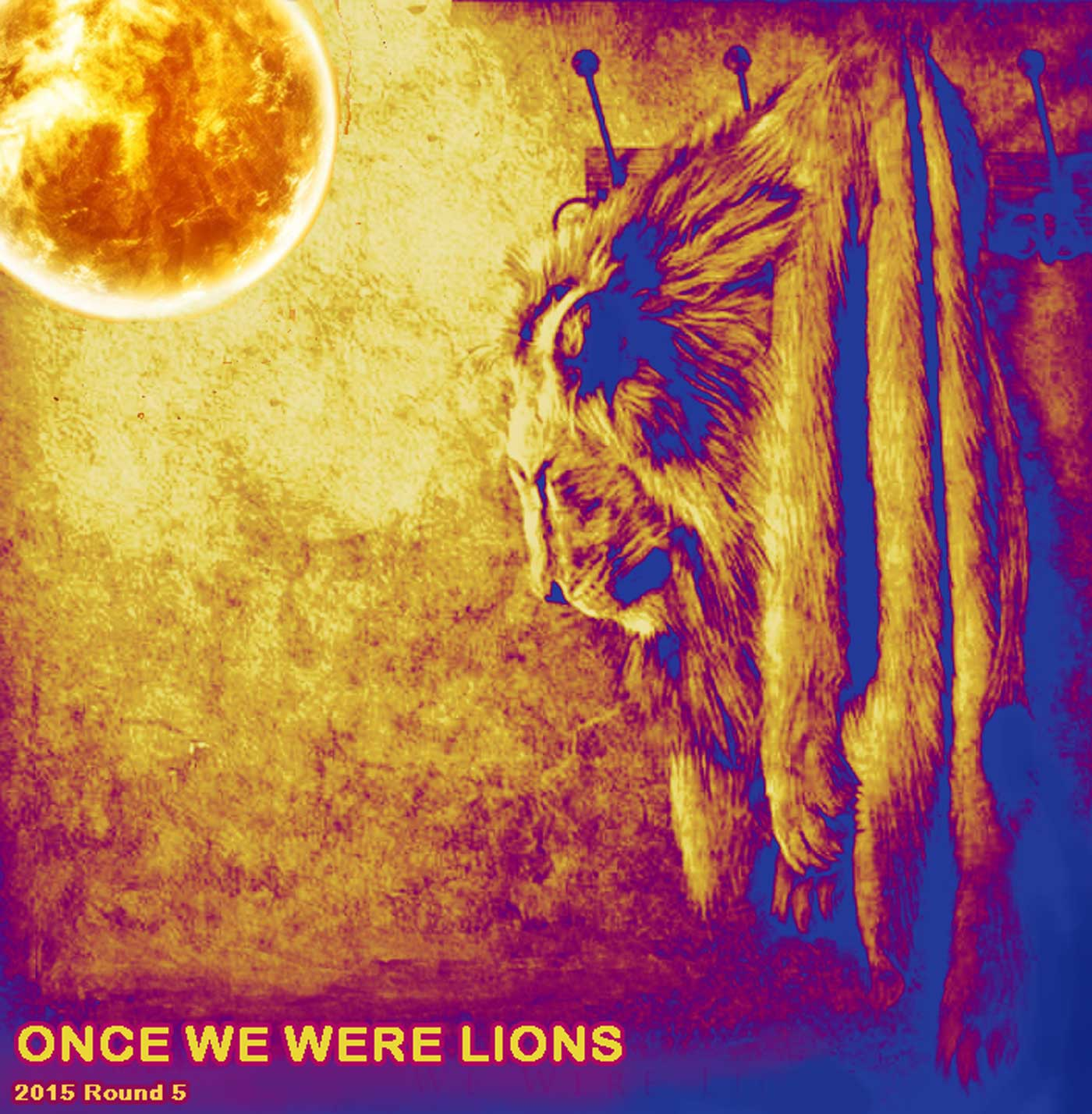 Round-5-Once-We-Were-Lions.jpg